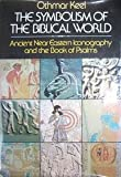 img - for The Symbolism of the Biblical World: Ancient Near Eastern Iconography and the Book of Psalms book / textbook / text book