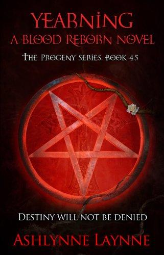 Book: Yearning - A Blood Reborn Novel (The Progeny Series #4.5) by Ashlynne Laynne