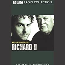 BBC Radio Shakespeare: Richard II (Dramatized) Performance Auteur(s) : William Shakespeare Narrateur(s) : Samuel West, Joss Ackland, Full Cast