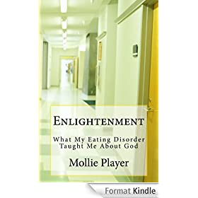 Enlightenment: What My Eating Disorder Taught Me About God (English Edition)