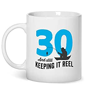 30th birthday fishing mug keeping it reel 30th birthday for Keep it reel fishing