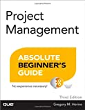 Project Management Absolute Beginners Guide (3rd Edition)