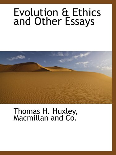 Evolution & Ethics and Other Essays