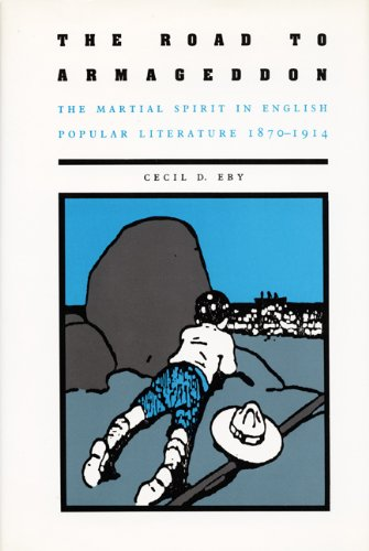The Road to Armageddon: The Martial Spirit in English Popular Literature, 1870–1914