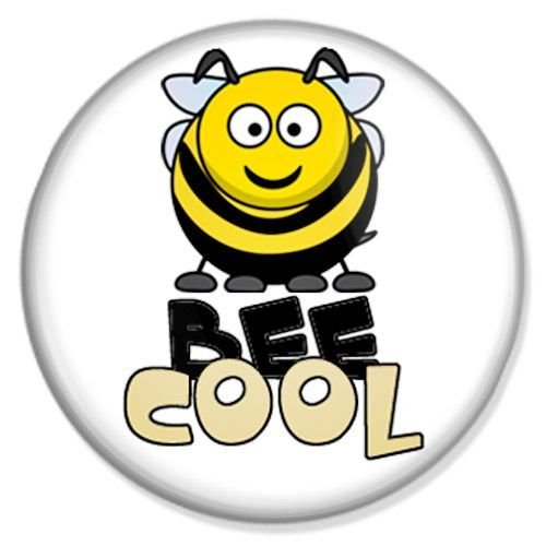Button Bee Cool - Fun Badges, Fun Pins, Fun Anstecker, Fun Buttons, Fun Ansteckpins