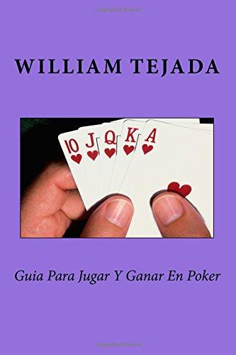 Guia Para Jugar Y Ganar En Poker