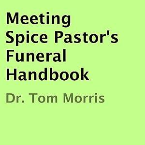 Meeting Spice Pastor's Funeral Handbook Audiobook