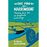 One Man and a Narrowboat: Slowing Down Time on England's Waterwaysby Steve Haywood