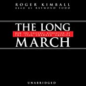 The Long March: How the Cultural Revolution of the 1960s Changed America | [Roger Kimball]