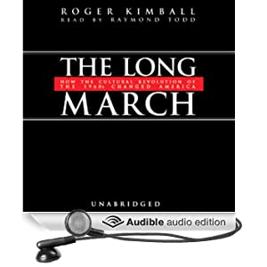 The Long March: How the Cultural Revolution of the 1960s Changed America (Unabridged)