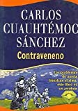 Contraveneno/ The Antidote (Spanish Edition) (968727736X) by Carlos C. Sanchez
