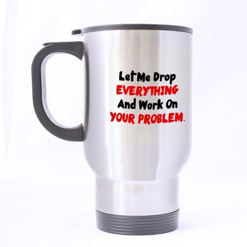 "Stylish ""Let Me Drop Everything"" Cartoon Custom 14 Ounce Travel Mugs Coffee Cup Best Choice Bpcaese-358"