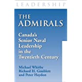 The Admirals: Canada&#39;s Senior Naval Leadership in the Twentieth Centuryby Michael Whitby