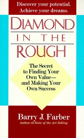 Diamond in the Rough: The secret to finding your own value - and making your own success.