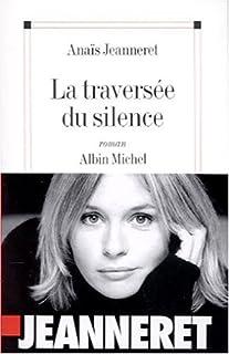 La traversée du silence, Jeanneret, Anaïs