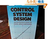 Control System Design: An Introduction to State-Space Methods (Mcgraw Hill Series in Electrical and Computer Engineering)