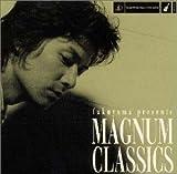 fukuyama presents MAGNUM CLASSICS