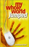 My Whole World Jumped (0854767657) by Brant, Jonathan