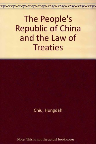 The People's Republic of China and the Law of Treaties
