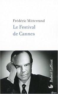 Le festival de Cannes, Mitterrand, Frédéric