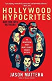img - for [(Hollywood Hypocrites: The Devastating Truth about Obama's Biggest Backers )] [Author: Jason Mattera] [Mar-2013] book / textbook / text book