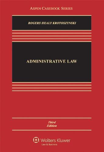 Administrative Law, Third Edition (Aspen Casebook Series)