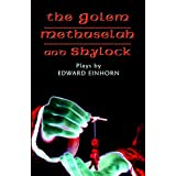 The Golem, Methuselah, and Shylock: Plays by Edward Einhorn ~ Edward Einhorn