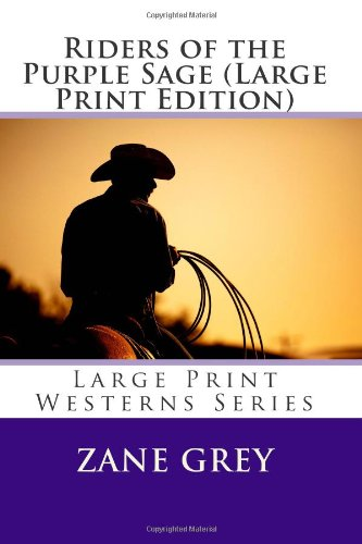 Riders of the Purple Sage (Large Print Edition)