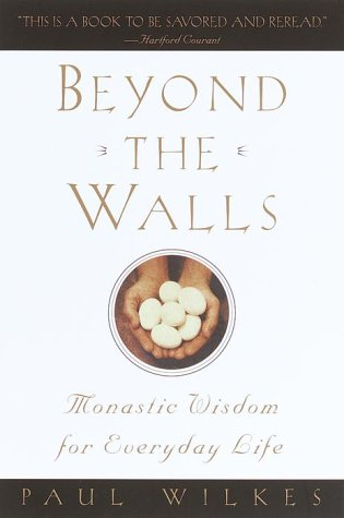 Beyond the Walls: Monastic Wisdom for Everyday Life