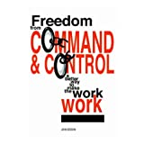 Freedom from Command and Control: A Better Way to Make the Work Workby John Seddon