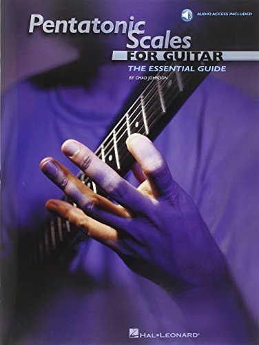 The Pentatonic Scales for Guitar: The Essential Guide