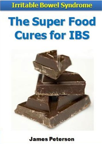 James Patterson - Irritable Bowel Syndrome: IBS Super Food Cures (IBS Series) (English Edition)