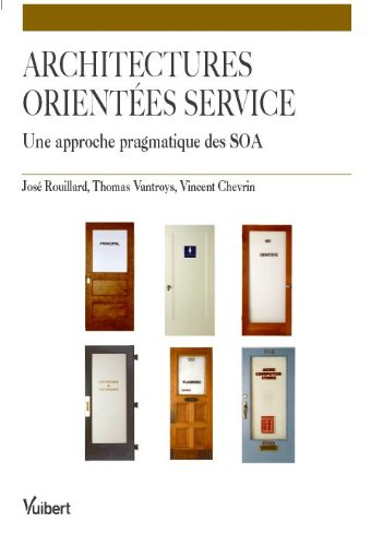 Couverture du livre Les architectures orientées service : Une approche pragmatique des SOA. (Génie Logiciel)