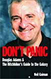 Neil Gaiman Don't Panic: Douglas Adams and the