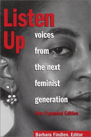 Listen Up: Voices from the Next Feminist Generation, New...