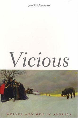 Vicious: Wolves and Men in America (The Lamar Series in...