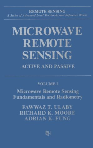 Microwave Remote Sensing: Active and Passive, Volume I: Fundamentals and Radiometry