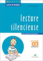 LECTURE SILENCIEUSE CE2 CYCLE 3. Avec Fichier autocorrectif