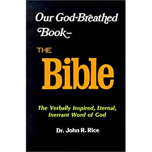 Our God-Breathed Book: The Bible John R. Rice