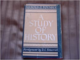 Arnold Toynbee ~ A Study of History - age-of-the-sage.org