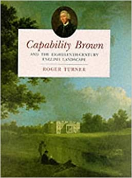 Capability brown and the eighteenth century english for Capability brown garden designs