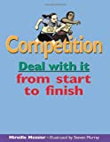 img - for Competition: Deal with it from start to finish (Lorimer Deal With It) book / textbook / text book