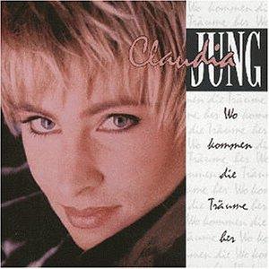 Claudia Jung - Wo Kommen Die Träume Her - Zortam Music