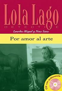 Por amor al arte. Serie Lola Lago. Libro +CD Ele- Lecturas