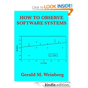 How to Observe Software Systems (Quality Software) Gerald M. Weinberg