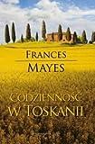 Codziennosc w Toskanii (Polska wersja jezykowa)