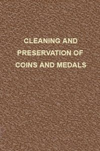 Cleaning and Preservation of Coins & Medals by Gerhard Welter: Paper Money Restoration and Preservation (Reprint)