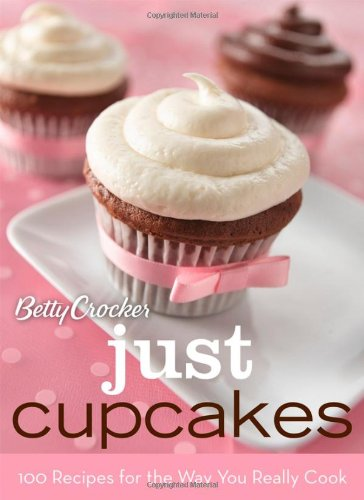 Betty Crocker Just Cupcakes: 100 Recipes for the Way You Really Cook (Betty Crocker Cooking) (Betty Crocker Kids Cook compare prices)
