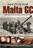 img - for MALTA GC: Rare Photographs from Wartime Archives (Images of War) book / textbook / text book