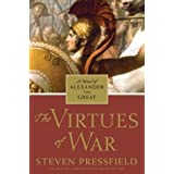 The Virtues of War: A Novel of Alexander the Great ~ Steven Pressfield
